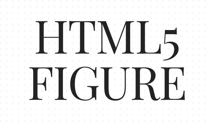 HTML5 figure标签是什么意思?HTML5 figure标签的使用方法详解