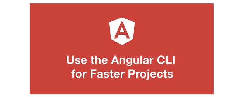 Angular CLI是什么以及如何安装