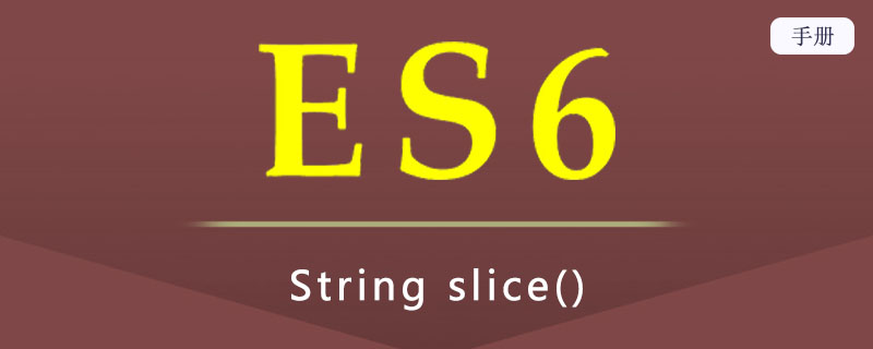 ES 6 String slice()