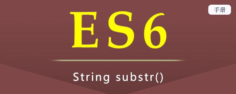 ES 6 String substr()