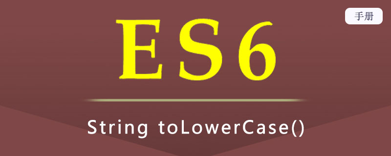 ES 6 String toLowerCase()