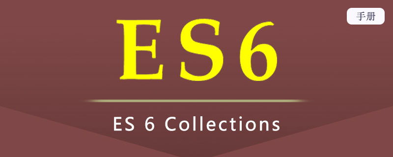 ES 6 Collections