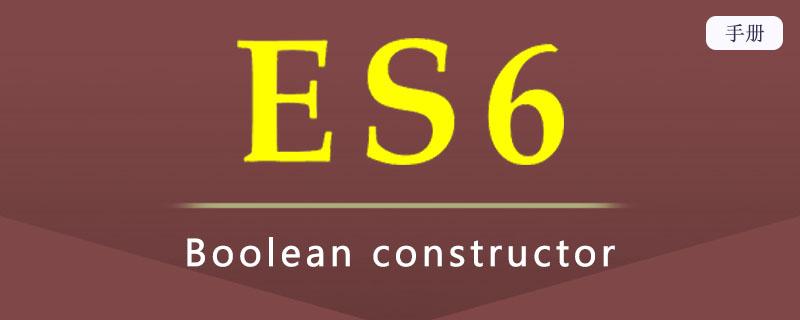 ES 6 Boolean constructor